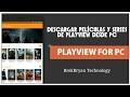 ✅ SOLUCIÓN [DESCARGAR] Películas/Series PlayView para PC 2020