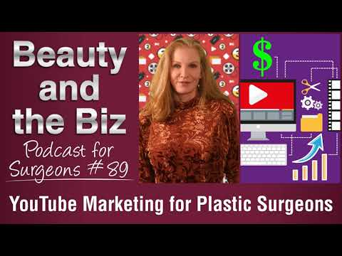 Ep.89: YouTube Marketing for Plastic Surgeons