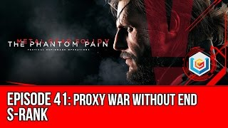 Metal Gear Solid V: The Phantom Pain - Mission 41: Proxy War Without End S-Rank Walkthrough