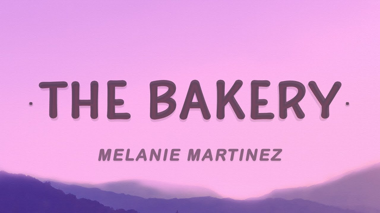Melanie Martinez - The Bakery (Lyrics)