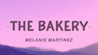 Melanie Martinez - The Bakery (Lyrics)