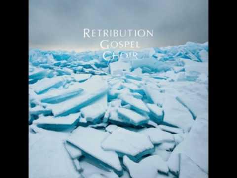 Retribution Gospel Choir - Hide It Away