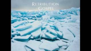 Retribution Gospel Choir - Hide It Away