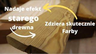 Czym tanio i skutecznie czyścić drewno z efektem postarzania ???