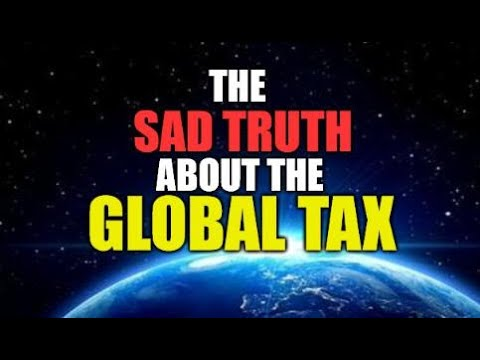 THE SAD TRUTH ABOUT THE GLOBAL TAX, WILL THIS HELP THE AVERAGE WORKING PERSON? JOBS, WAGES, PRICES