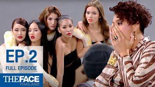 The Face Thailand Season 2 Episode 2 (FULL Episode)