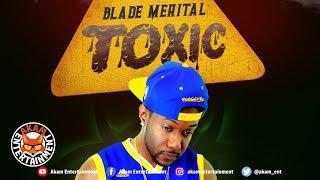 Blade Merital - Toxic - March 2019