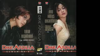 FULL ALBUM Dike Ardilla Aku Harus Bagaimana Diana Chora 2002