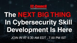 The Next Big Thing In Cybersecurity Skill Development