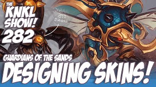 KNKL 282: Designing for Guardians of the Sands!