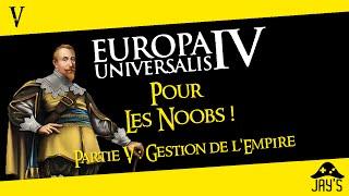 [FR] Europa Universalis 4 pour les Noobs partie 5 : La gestion de l