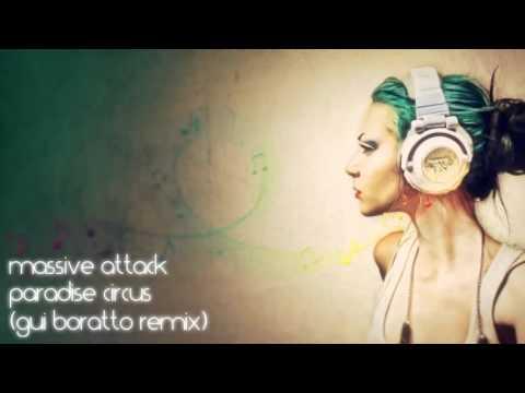 Massive Attack  Paradise Circus Gui Boratto Remix