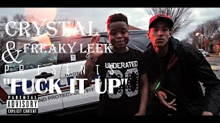 "Gambar cover Crystal Ft. Freaky Leek ""FUCK IT UP"" (OFFICIAL VIDEO) Shot by @AHP"