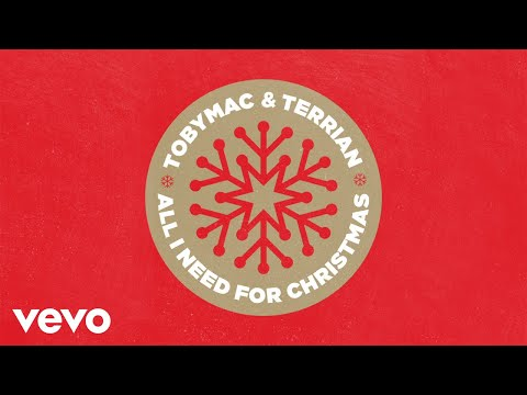 TobyMac, Terrian - All I Need For Christmas (Audio)