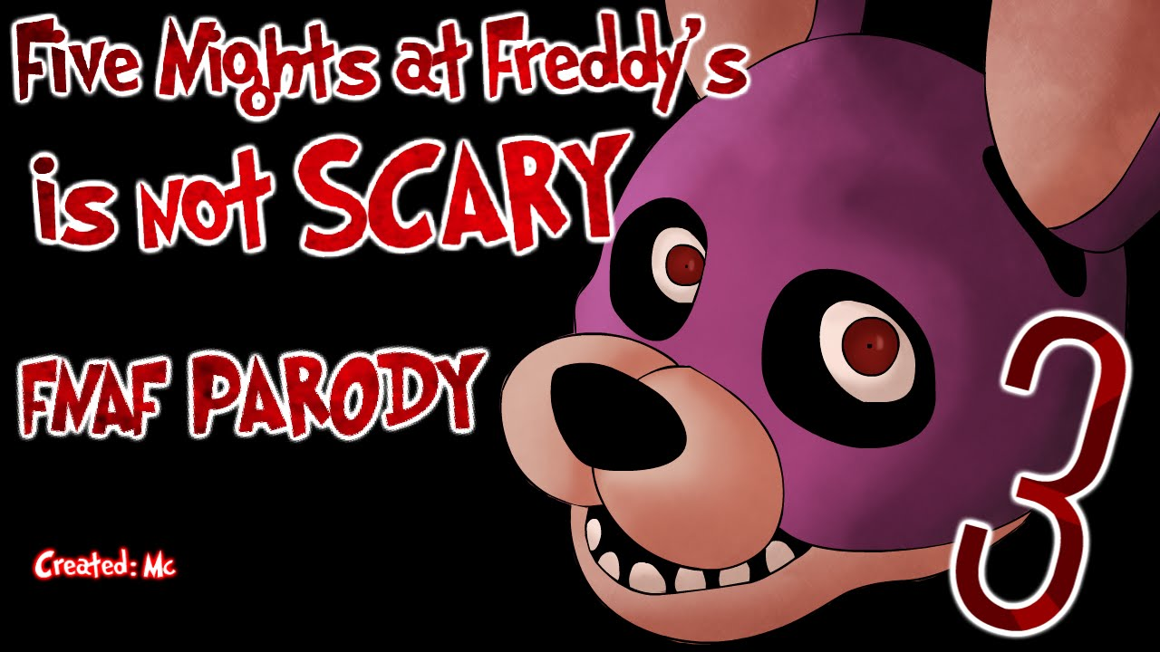 Five nights at freddy 39 s is not scary 3 fnaf parody youtube - Fnaf 3 not scary ...