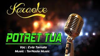 Karaoke Potret Tua Evie Tamala.mp3
