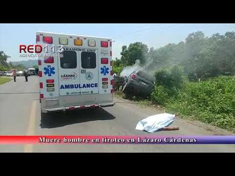 VIDEO Muere hombre en tiroteo en Lázaro Cárdenas