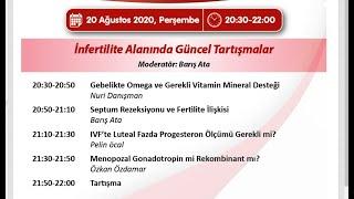 20 Ağustos 2020 İnfertilite Alanında Güncel Tartışmalar