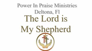 The Lord is my Shephred | Power In Praise of Deltona