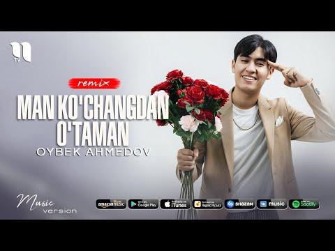 Oybek Ahmedov - Man ko'changdan o'taman (remix)