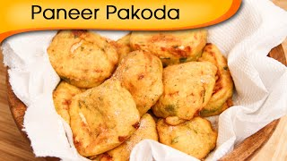 Paneer Pakoda - Cottage Cheese Fritters - Tea-time Snacks Recipe By Ruchi Bharani