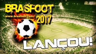 LANÇOU O BRASFOOT 2017 - VEJA AS NOVIDADES + DOWNLOAD!