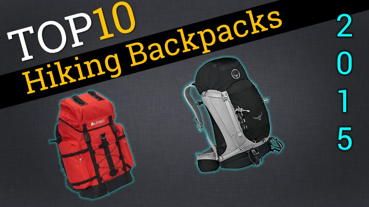 Top 10 Hiking Backpacks 2015 | Compare Hiking Backpacks - YouTube