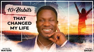 10 Habits That Changed My Life