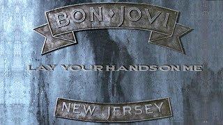 Bon Jovi - Lay Your Hands On Me HD (lyrics)