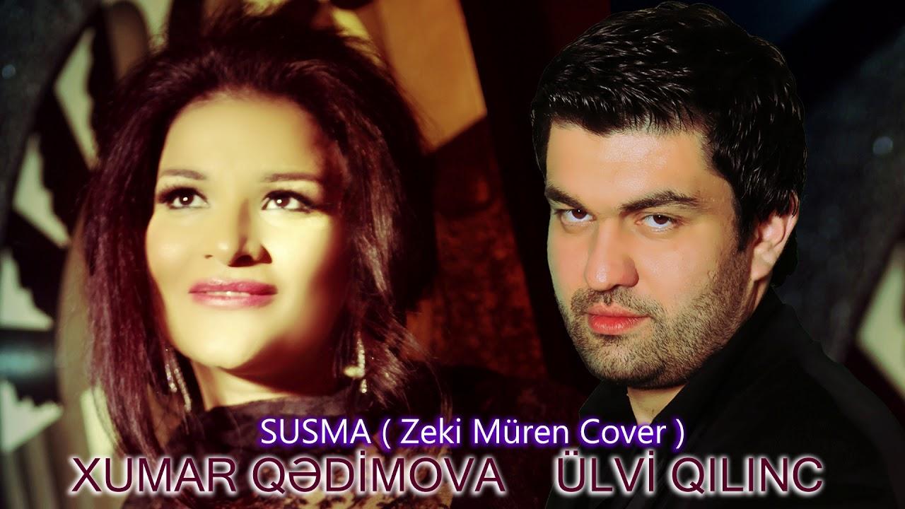 Xumar Qedimova Ulvi Qilinc Susma Zeki Muren Cover Youtube