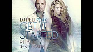 Pitbull   Get It Started (feat Shakira) DJ PELI REMIX 2012