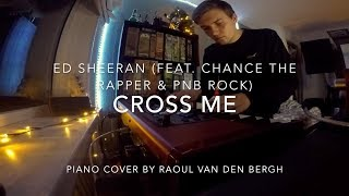 Ed Sheeran - Cross Me (feat. Chance The Rapper & PnB Rock) [Piano Cover + Sheets]