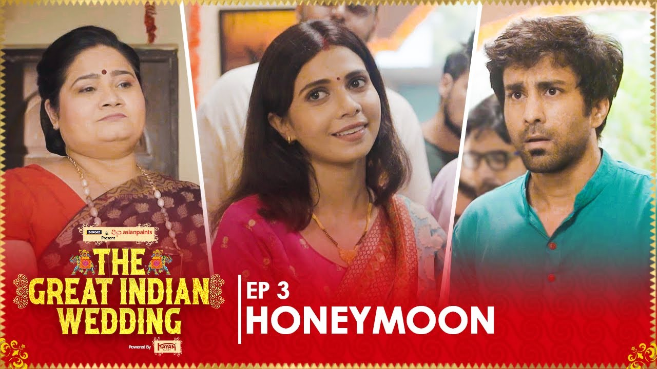 Download Honeymoon | EP 03 | The Great Indian Wedding | Web Series | Ft. Ambrish Verma & Shreya Gupto |Binge!