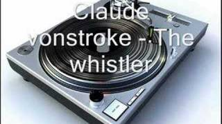 Claud Vonstroke - The Whistler