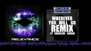 Relevance Ft Charlene Soraia - Wherever You Will Go Dubstep Remix