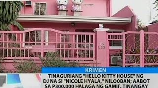 "BT: Tinaguriang ""Hello Kitty House"" ng DJ na si ""Nicole Hyala,"" nilooban"