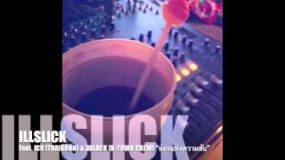 ห้องแห่งความลับ - ILLSLICK Feat. JCN & 3BLACK (Fixtape Vol.3)