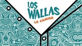 Los Wallas - La Camisa (audio)