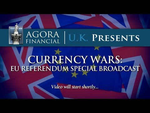 Currency Wars: EU Referendum Special With Tom Tragett And Jim Rickards