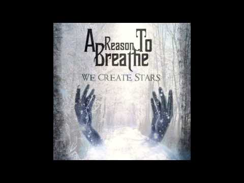 We Create Stars - A Reason To Breathe