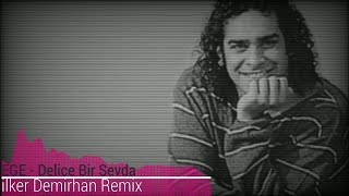 Gambar cover Ege - Delice Bir Sevda (İlker Demirhan Remix)