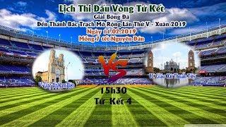 Trực Tiếp : Tứ Kết 4 . FC Nam Biên vs FC Thuần Túy . Giải Bóng Đá ĐTBT Mở Rộng Năm 2019