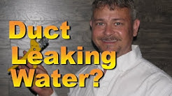 How to Troubleshoot Ductwork Leaking Water!