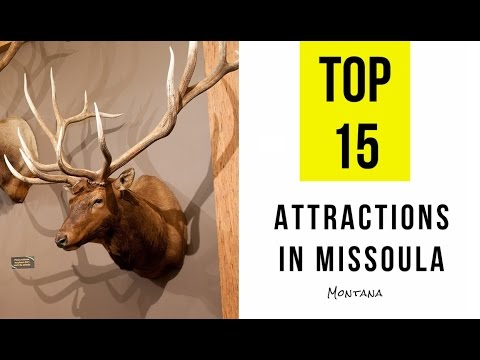 Top 15. Best Tourist Attractions in Missoula, Montana