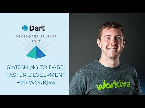 Switching to Dart: Faster Development for Workiva (Dart Developer Summit 2015)