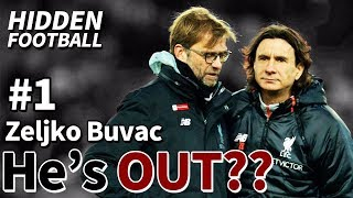 #1. Zeljko Buvac leaves Klopp and Liverpool? ●Hidden Football●