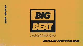 Big Beat Radio: EP #70 - Dale Howard (Pumpin Mix)