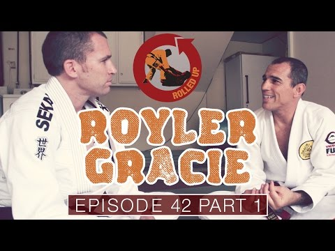 Rolled Up Episode 42 - Royler Gracie Part 1 of 2