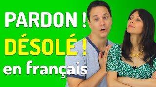 DEMANDER PARDON EN FRANÇAIS : comment s'excuser en français