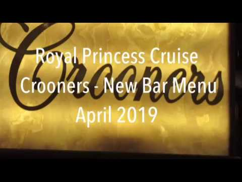 Royal Princess Cruise - Crooners Bar - New Bar Menu - April 2019